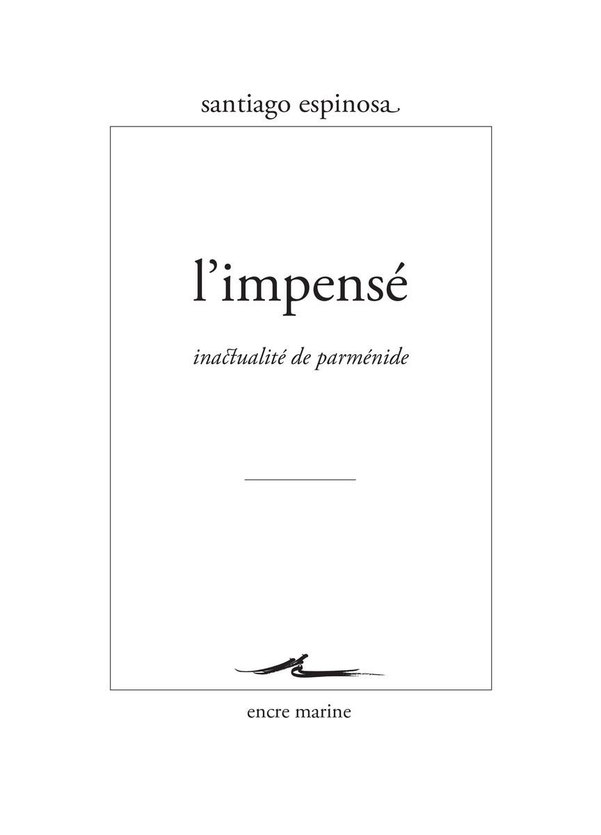 L' IMPENSE - INACTUALITE DE PARMENIDE