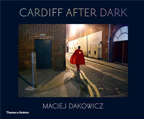 MACIEJ DAKOWICZ CARDIFF AFTER DARK /ANGLAIS