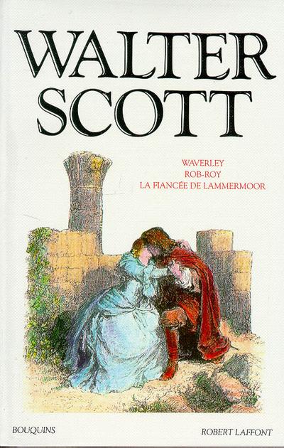WALTER SCOTT - ROB-ROY - WATERLEY - LA FIANCEE DE LAMMERMOOR