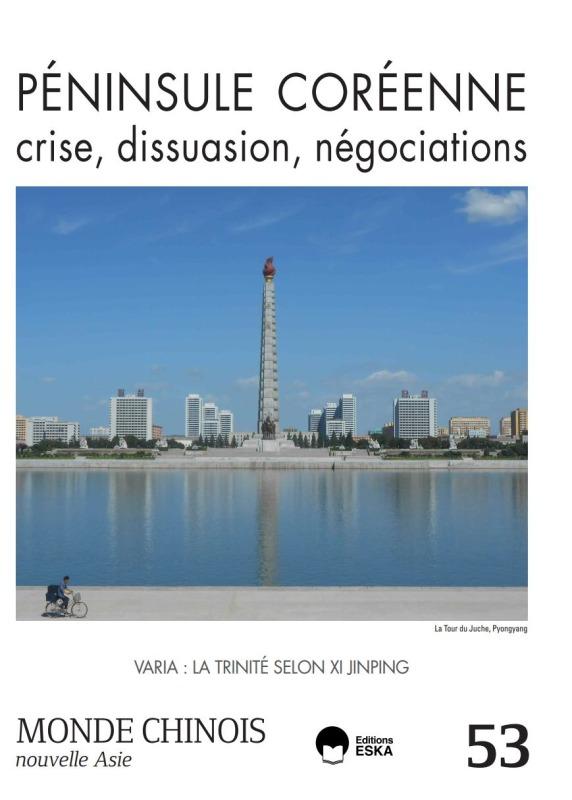 PENINSULE COREENNE, CRISE, DISSUASION, NEGOCIATIONS-MONDE CHINOIS 53 - VARIA-LA TRINITE SELON XI JIN