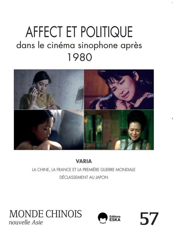 AFFECT ET POLITIQUE DANS LE CINEMA SINOPHONE APRES 1980-MC 57 - MONDE CHINOIS 57-VARIA:LA CHINE, LA