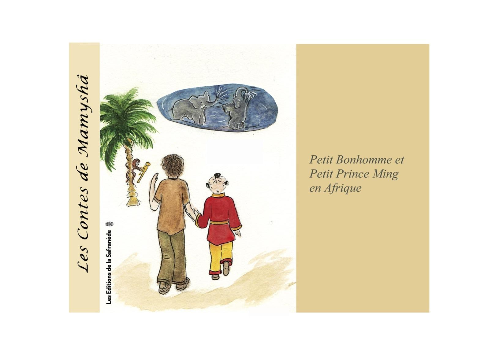 LES CONTES DE MAMYSHA N 8 PETIT BONHOMME ET PETIT PRINCE MING EN AFRIQUE