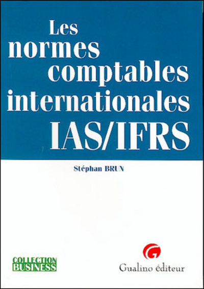 LES NORMES COMPTABLES INTERNATIONALES IAS/IFRS
