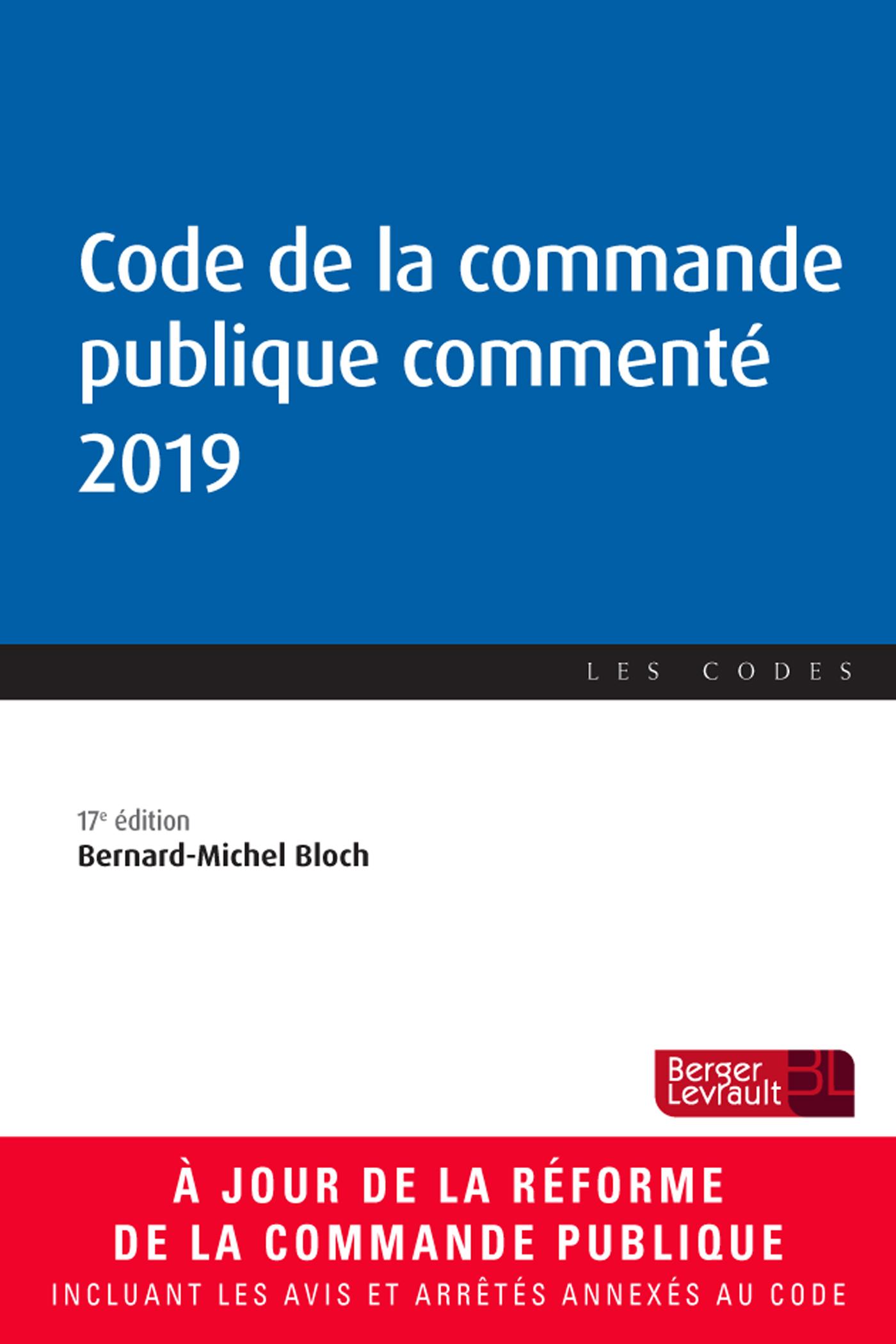 CODE DE LA COMMANDE PUBLIQUE COMMENTE 2019 (17E ED.)