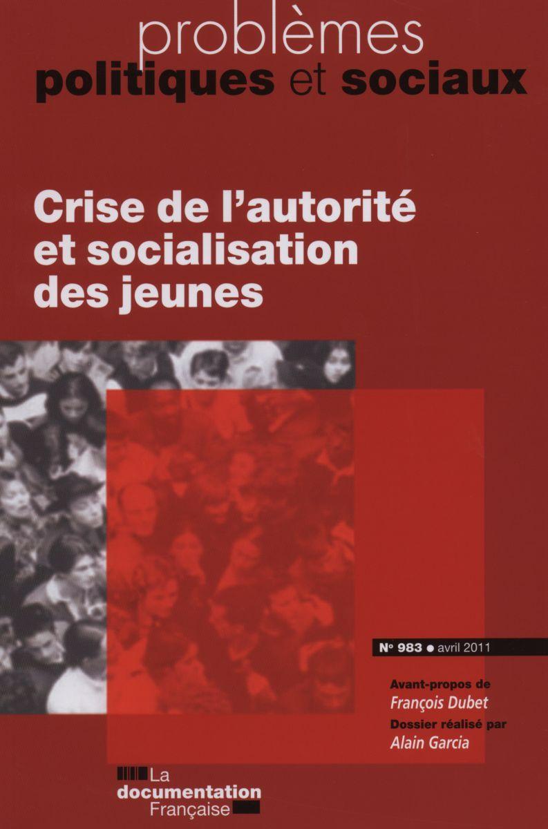 CRISE DE L'AUTORITE ET SOCIALISATION DES JEUNES N 983 AVRIL 2011