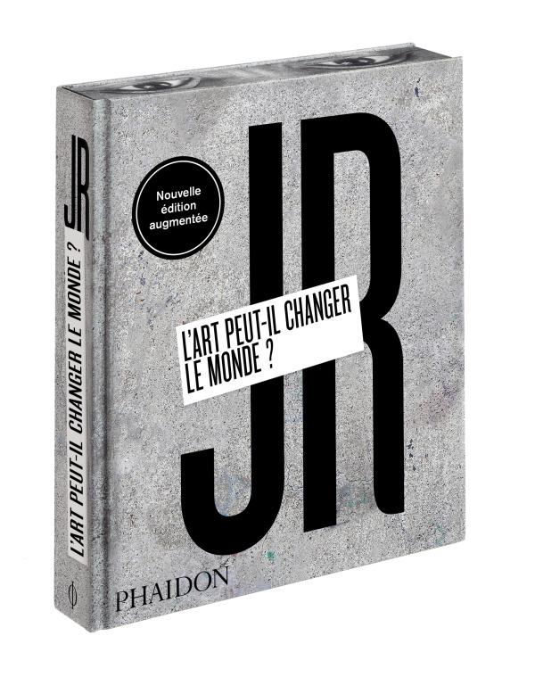 JR : L'ART PEUT-IL CHANGER LE MONDE ?