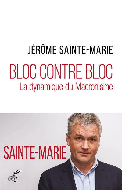 BLOC CONTRE BLOC - LA DYNAMIQUE DU MACRONISME