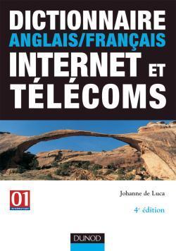 DICTIONNAIRE ANGLAIS/FRANCAIS INTERNET ET TELECOMS - 4EME EDITION