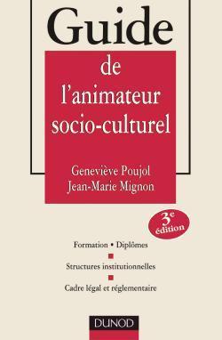 GUIDE DE L'ANIMATEUR SOCIO-CULTUREL - 3EME EDITION