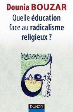 QUELLE EDUCATION FACE AU RADICALISME RELIGIEUX ?