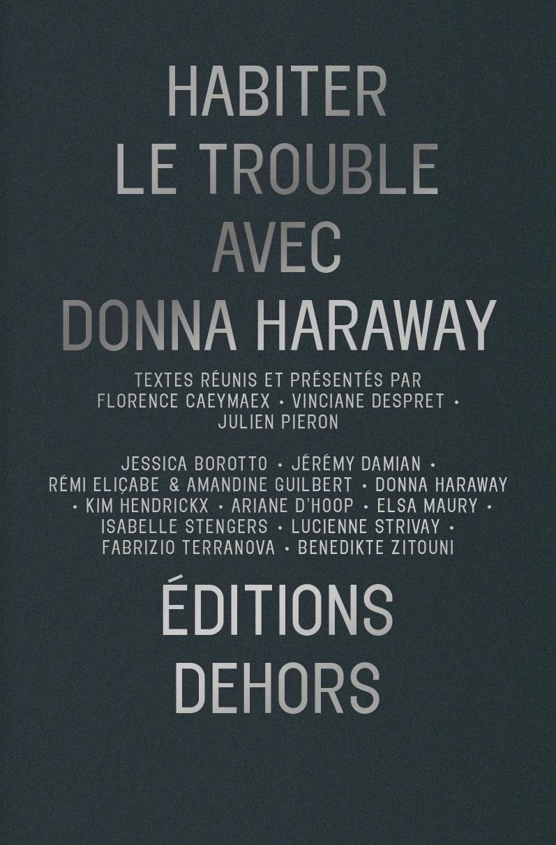 HABITER LE TROUBLE AVEC DONNA HARAWAY