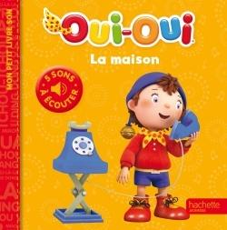 OUI-OUI - MES PETITS LIVRES SONS - LA MAISON