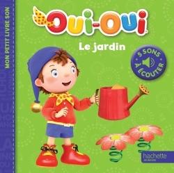 OUI-OUI / MES PETITS LIVRES SONS - LE JARDIN