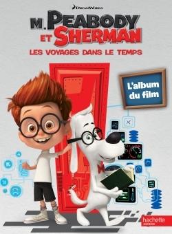 M. PEABODY ET SHERMAN / L'ALBUM DU FILM
