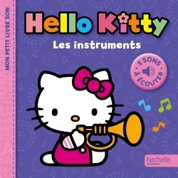 HELLO KITTY - MON PETIT LIVRE SON - LES INSTRUMENTS