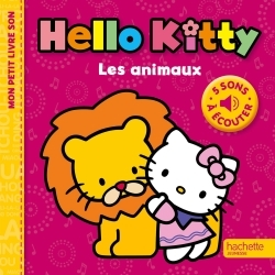 HELLO KITTY - MON PETIT LIVRE SON - LES ANIMAUX
