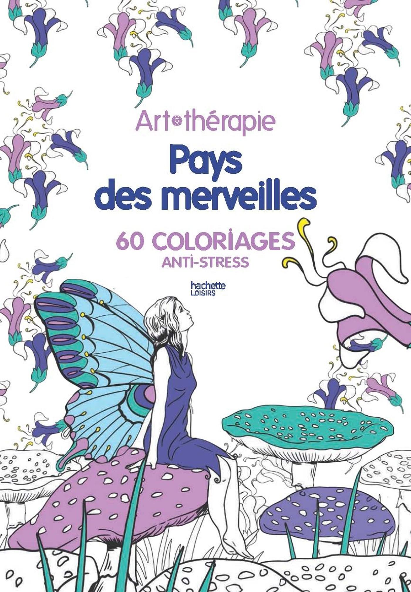 PAYS DES MERVEILLES - 60 COLORIAGES ANTI-STRESS