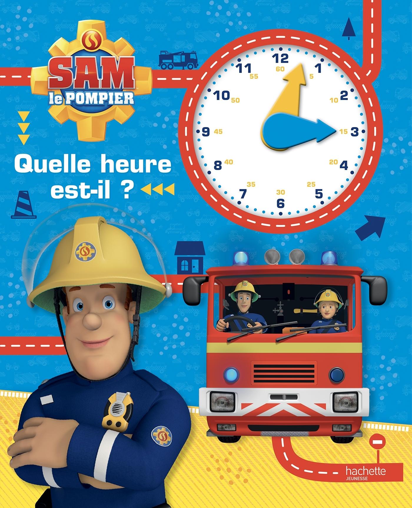 SAM LE POMPIER - QUELLE HEURE EST-IL ?