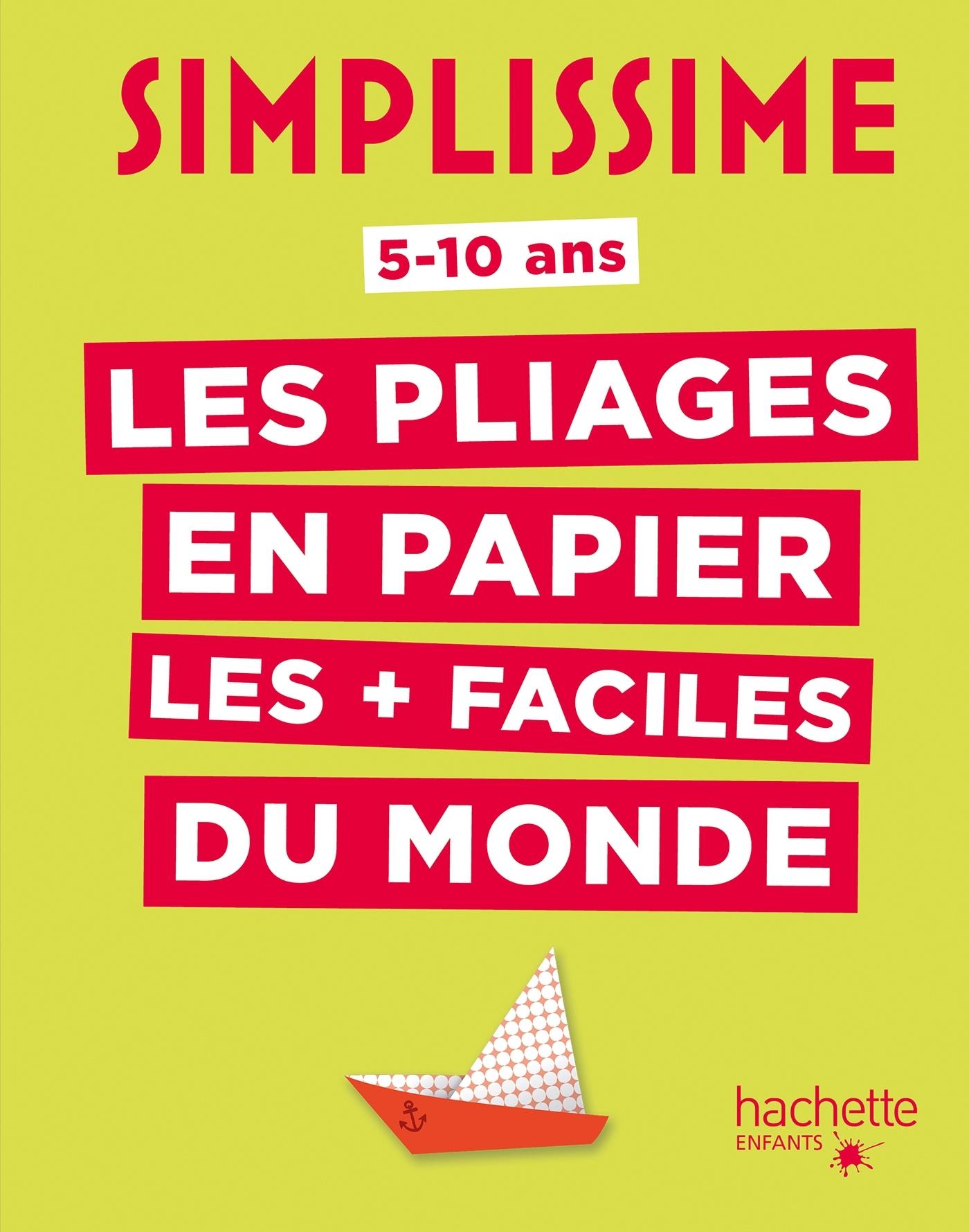 SIMPLISSIME - LES PLIAGES EN PAPIER LES + FACILES DU MONDE