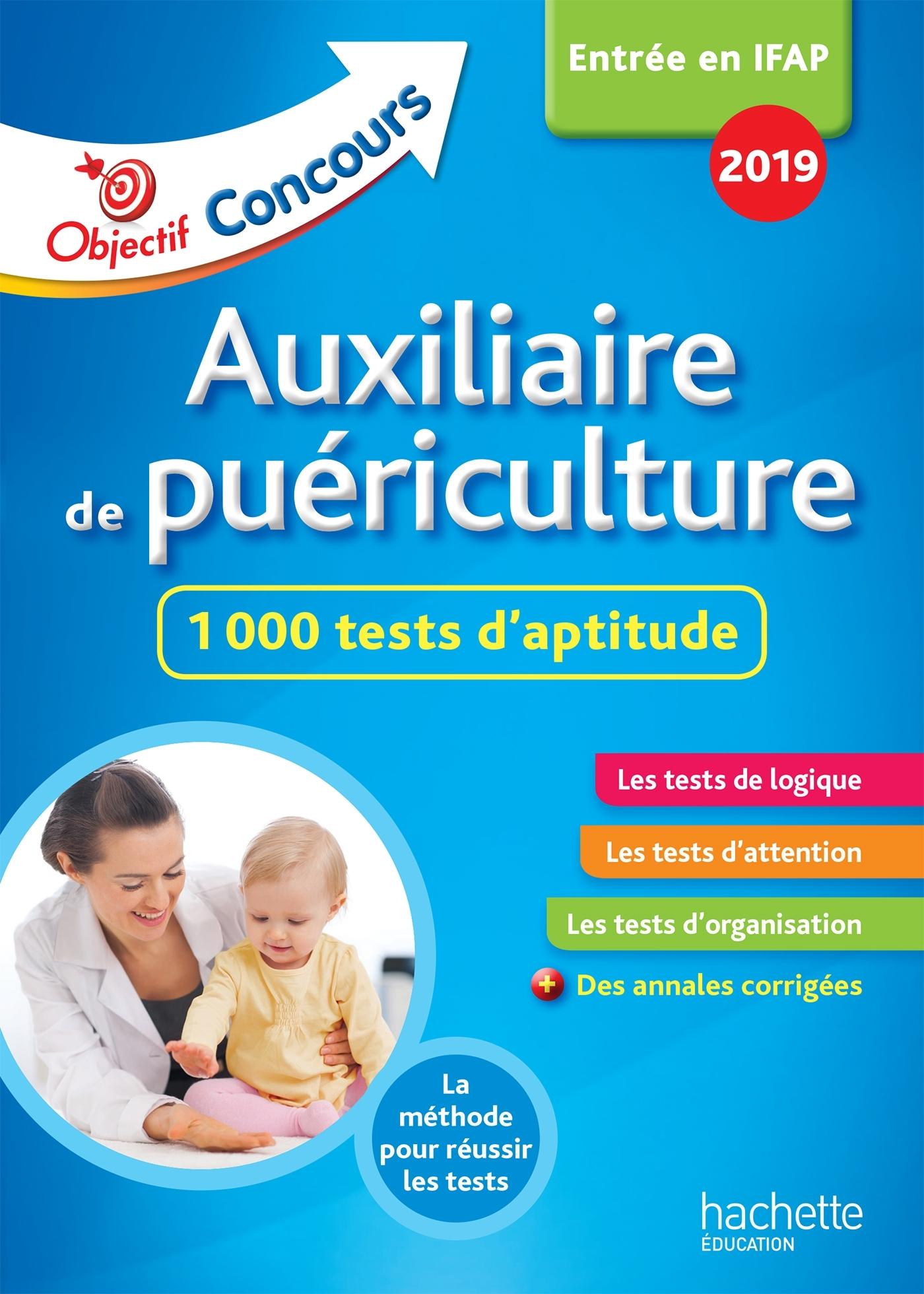 OBJECTIF CONCOURS 2018 AUXILIAIRE DE PUERICULTURE : 1 000 TESTS D'APTITUDE
