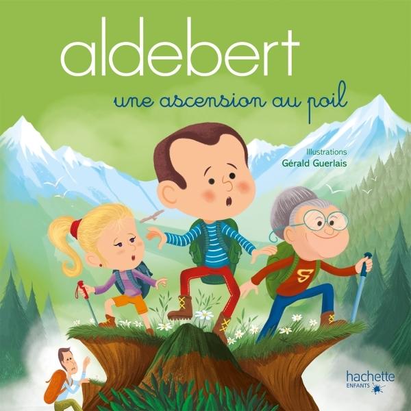 ALDEBERT RACONTE - UNE ASCENSION AU POIL