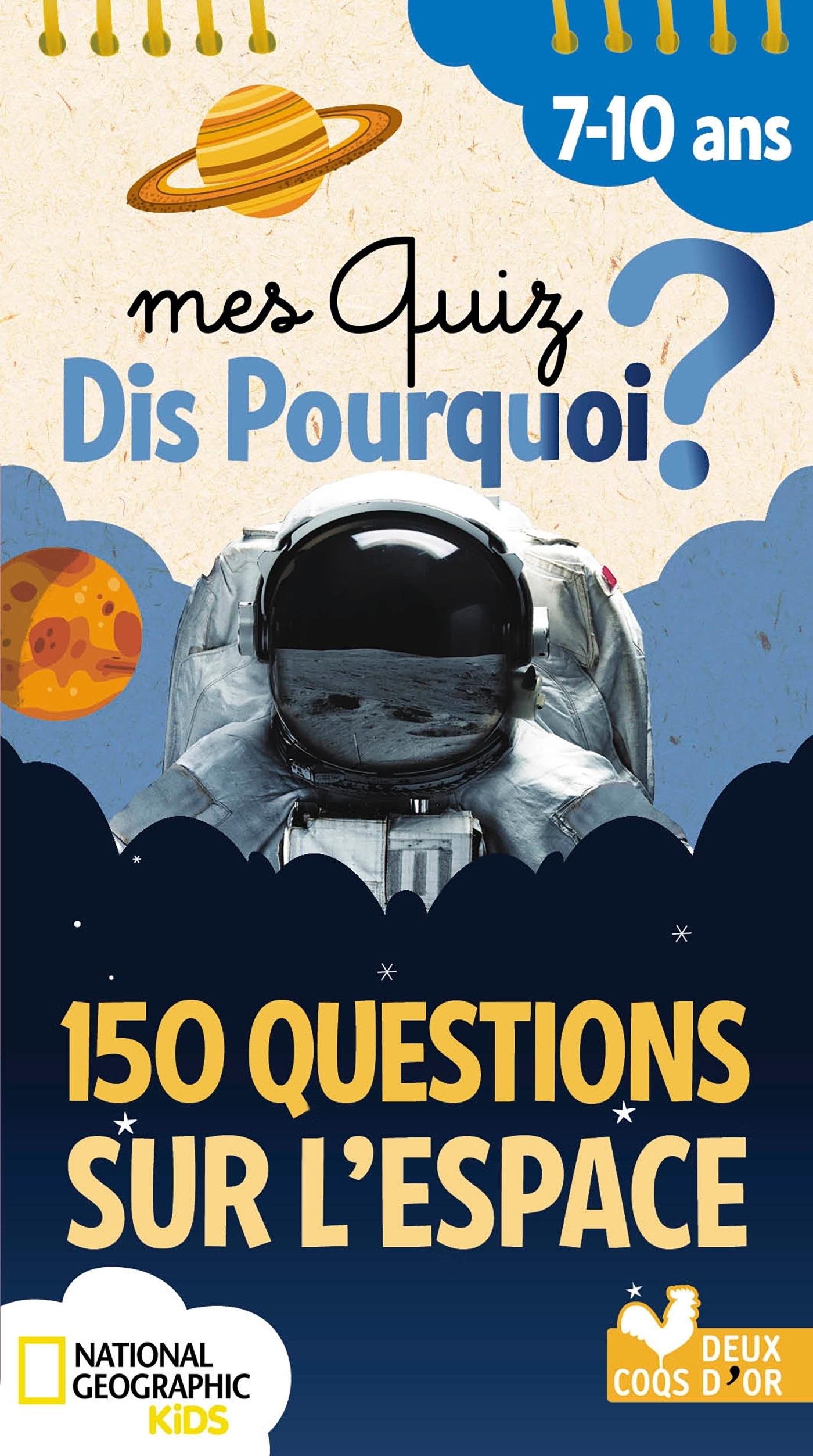 150 QUESTIONS SUR L'ESPACE - NATIONAL GEOGRAPHIC