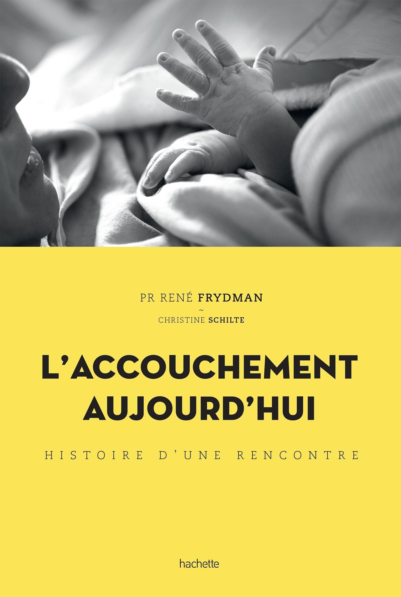 L'ACCOUCHEMENT AUJOURD'HUI - HISTOIRE D'UNE RENCONTRE