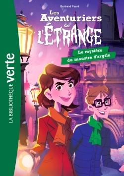 T6 - LES AVENTURIERS DE L'ETRANGE 06 - LE MYSTERE DU MONSTRE D'ARGILE