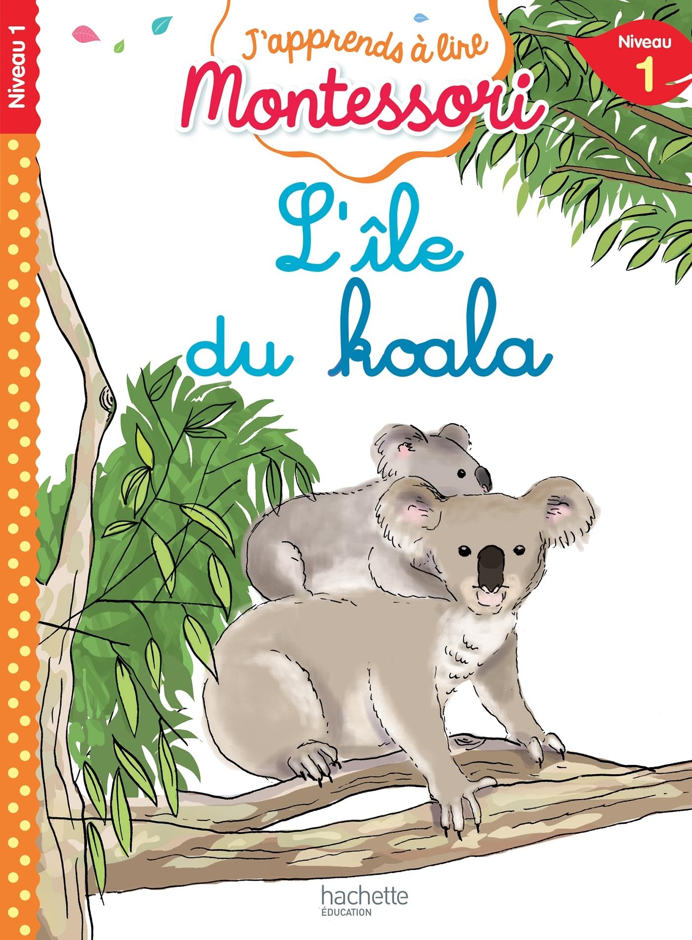 L'ILE DU KOALA, NIVEAU 1 - J'APPRENDS A LIRE MONTESSORI