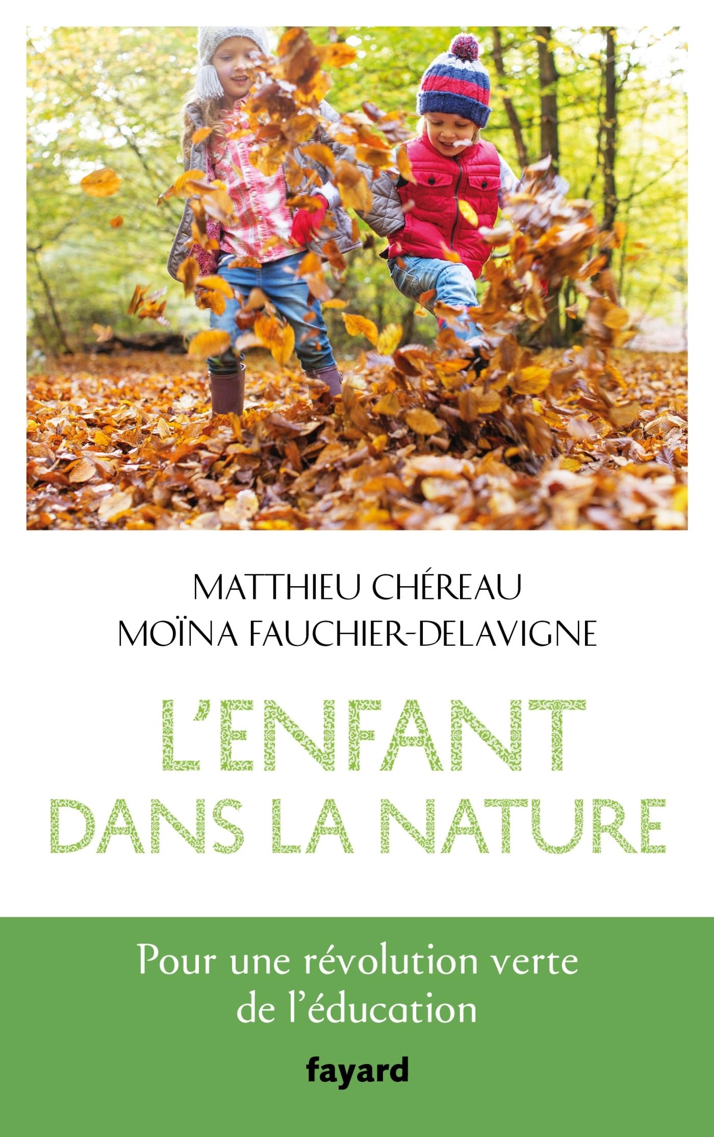 L'ENFANT DANS LA NATURE - POUR UNE REVOLUTION VERTE DE L'EDUCATION