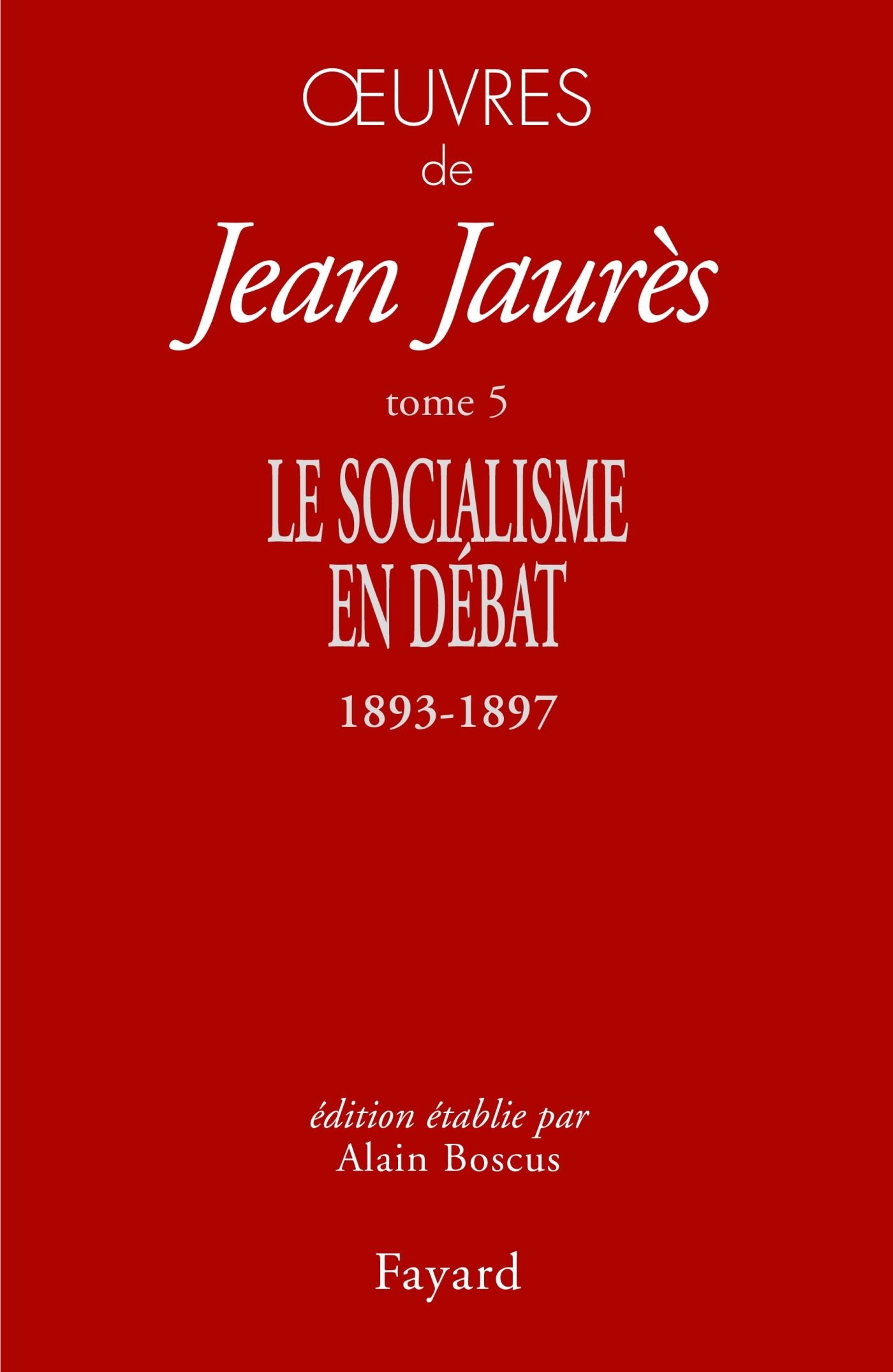OEUVRES TOME 5 - LE SOCIALISME EN DEBAT (1893-1897)