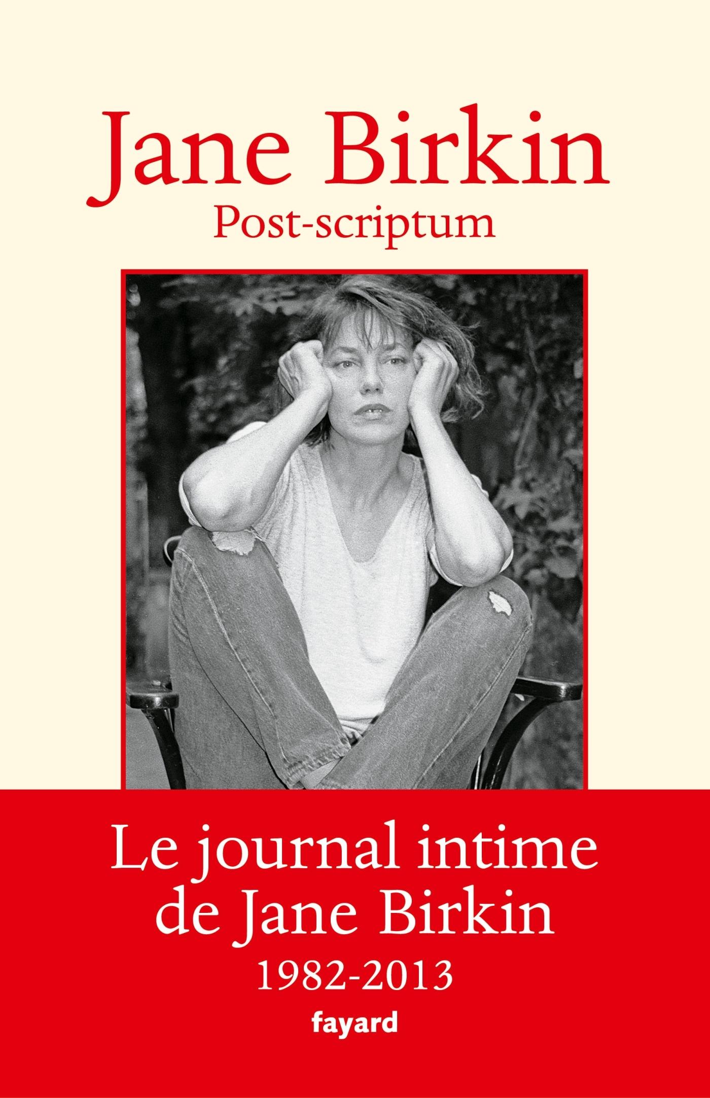 POST-SCRIPTUM - LE JOURNAL INTIME DE JANE BIRKIN 1982-2013