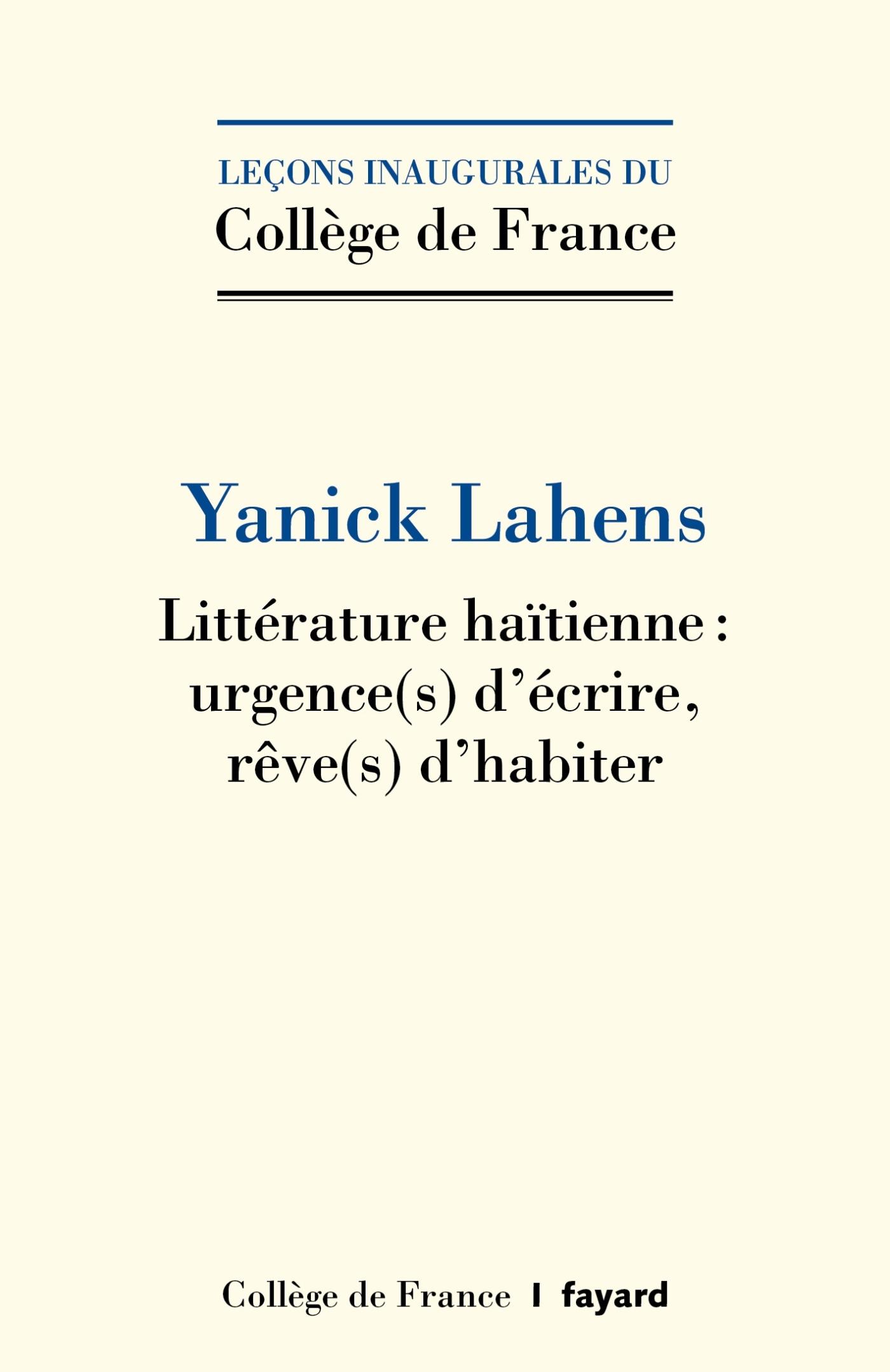 LITTERATURE HAITIENNE - URGENCES D'ECRIRE, REVES D'HABITER