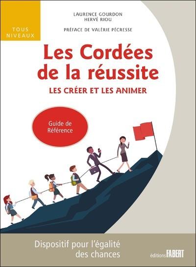 LES CORDEES DE LA REUSSITE - LES CREER ET LES ANIMER