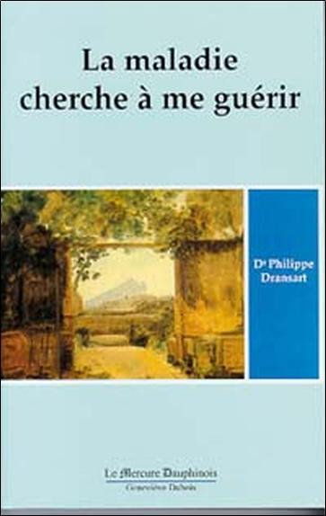 LA MALADIE CHERCHE A ME GUERIR T.1