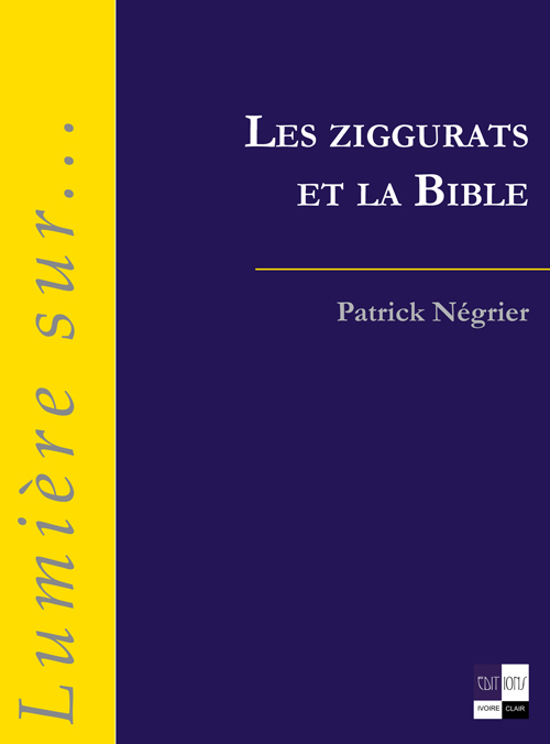 LES ZIGGURATS ET LA BIBLE