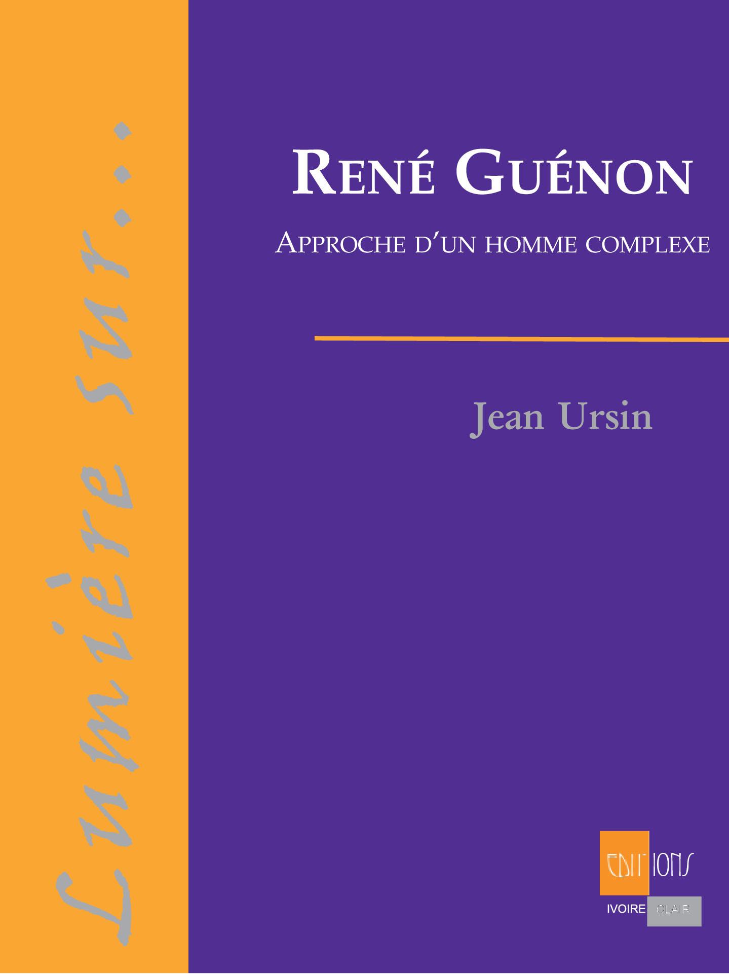 RENE GUENON - APPROCHE D'UN HOMME COMPLEXE