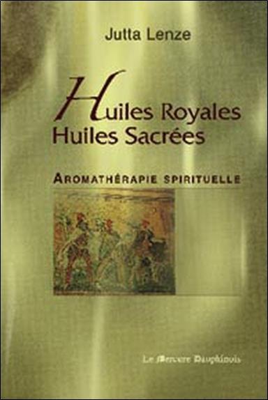 HUILES ROYALES, HUILES SACREES