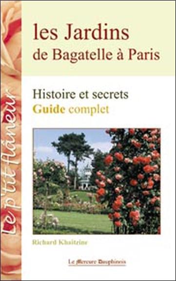LES JARDINS DE BAGATELLE A PARIS - GUIDE