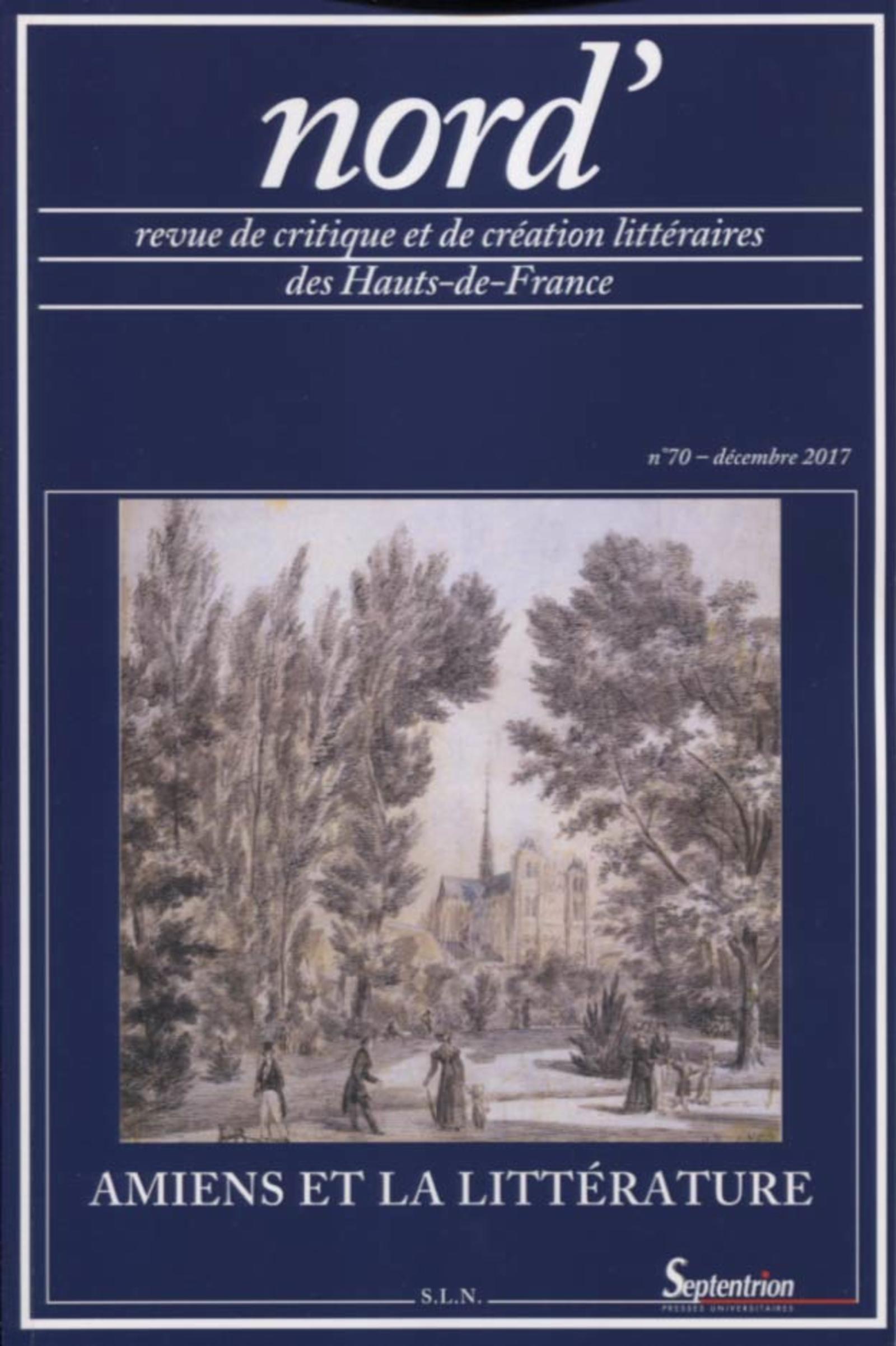 AMIENS ET LA LITTERATURE  N 70 - DECEMBRE 2017