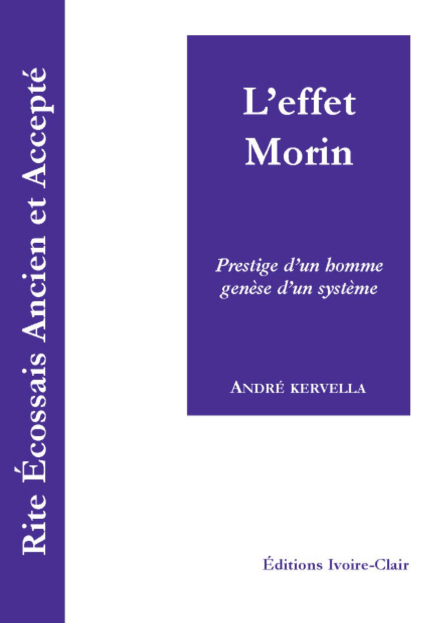 REAA - L'EFFET MORIN - PRESTIGE D'UN HOMME, GENESE D'UN SYSTEME
