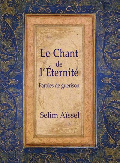 CHANT DE L ETERNITE (LE) : PAROLES DE GUERISON - 4EME EDITION