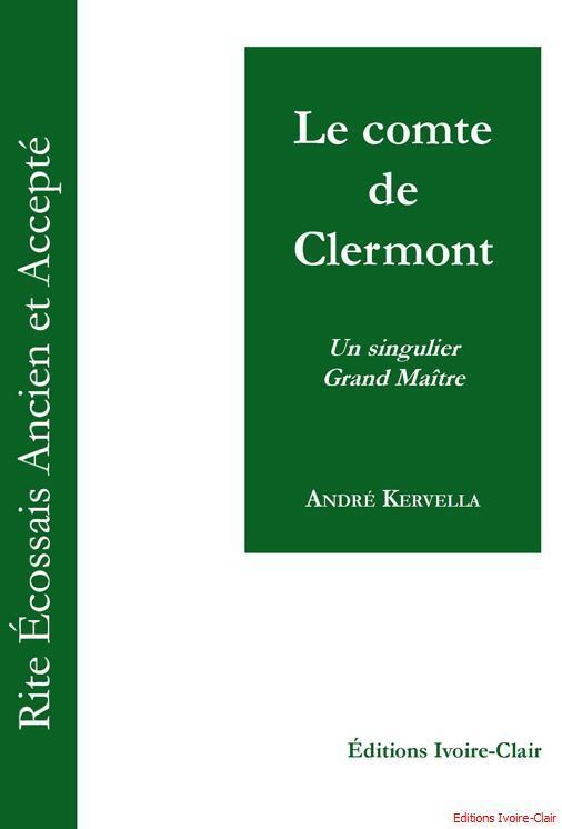 LE COMTE DE CLERMONT - UN SINGULIER GRAND MAITRE