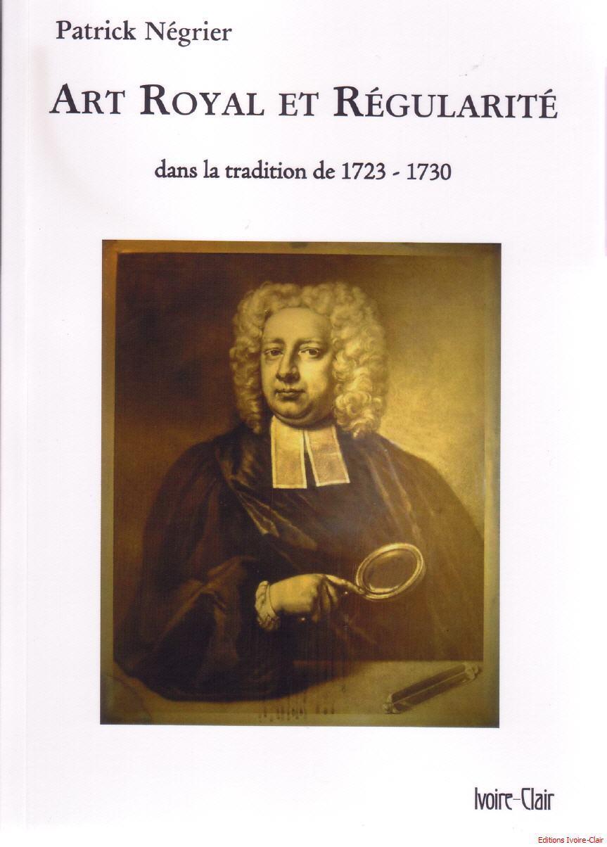 ART ROYAL ET REGULARITE  DANS LA TRADITION DE 1723-1730