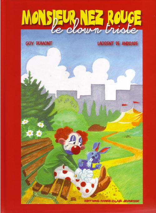 MONSIEUR NEZ ROUGE - LE CLOWN TRISTE