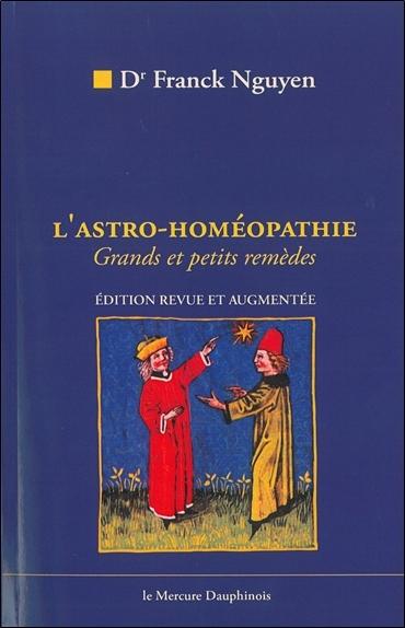 L' ASTRO-HOMEOPATHIE - GRANDS ET PETITS REMEDES