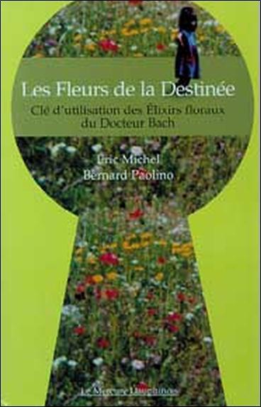 FLEURS DE LA DESTINEE - ELIXIRS FLORAUX