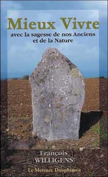 MIEUX VIVRE AVEC LA SAGESSE DE NOS ANCIENS ET DE LA NATURE