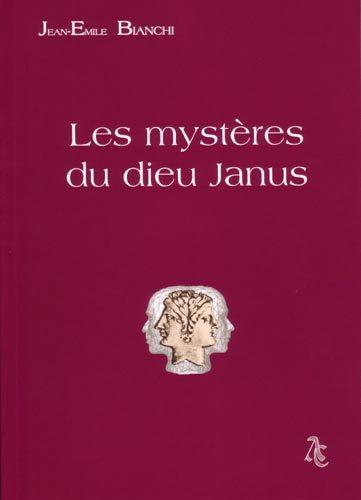 LES MYSTERES DU DIEU JANUS