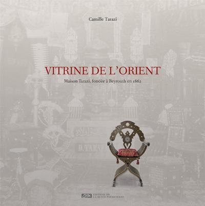 VITRINE DE L ORIENT : MAISON TARAZI, FONDEE A BEYROUTH EN 1862